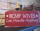 RCMP Wives Can Handle Anything Primitive Rustic Country Sign