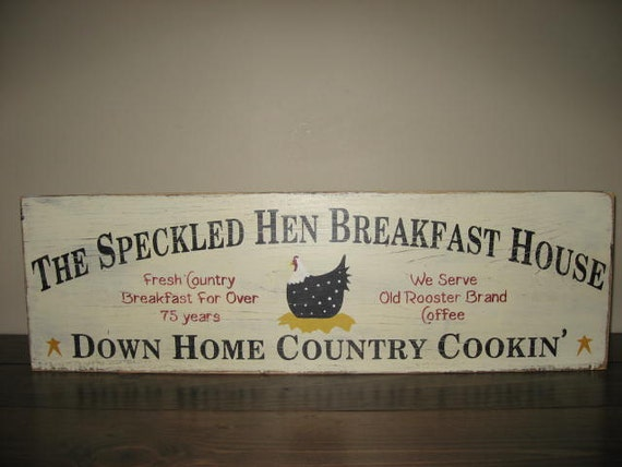 The Speckled Hen Breakfast House Country Primitive Kitchen Sign