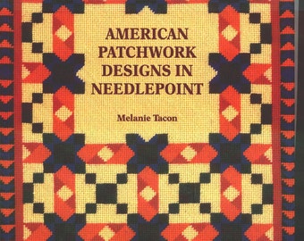 1999 AMERICAN PATCHWORK Designs in NEEDLEPOINT by Melanie Tacon 168 pgs Nice Book