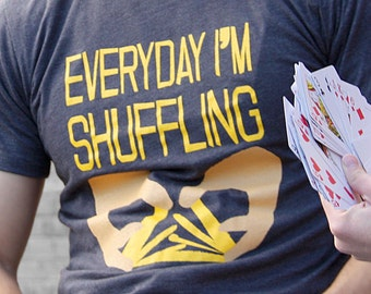Everyday I'm Shuffling Fitted Tee - Unisex - Handprinted - Ringspun Cotton - Grey SALE