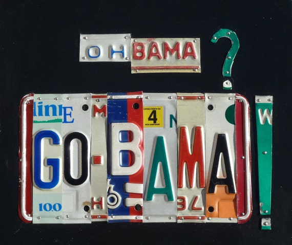 "OHBAMA GO""BAMA custom recycled license plate art sign by LICENSE2SPELL"