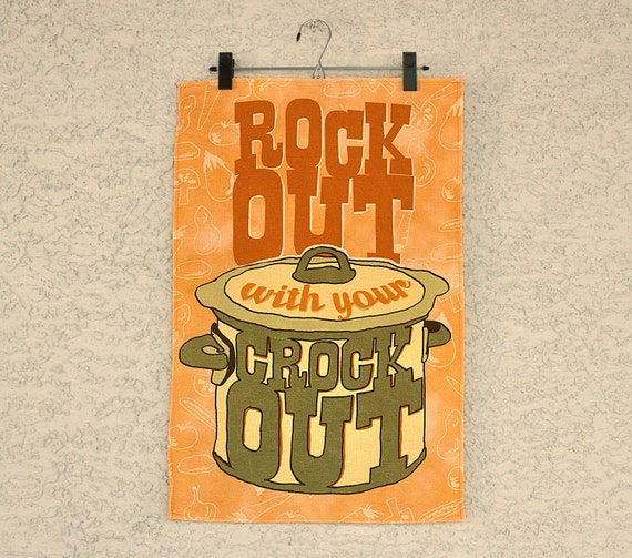 Rock Out With Your Crock Out - linen & cotton decorative printed tea towel for your kitchen