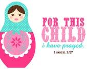 For This Child I Have Prayed (1 Samuel 1:27) 5x7 art print- Matryoshka/Nesting Doll