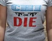 Chicago or Die | Ladies Tee