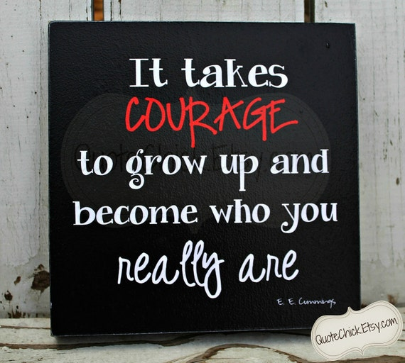 "It Takes Courage Wooden Sign 8"" x 8"""