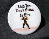 World of Warcraft - Don't Stand in Fire - Button or Magnet or Keychain Bottle Opener