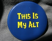 World of Warcraft - This Is My Alt - Alliance - Button or Magnet or Keychain Bottle Opener
