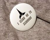 Star Trek I Cling on to Klingons - Button or Magnet or Keychain Bottle Opener