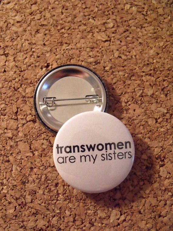 Transwomen Are My Sisters 1.5 inch Button (1 Button)