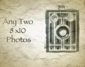 Any two 8 x 10 Photos