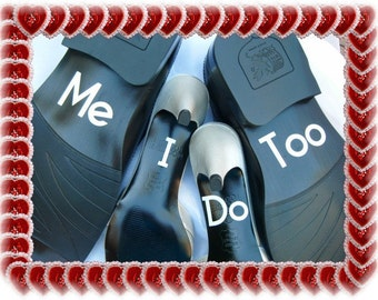 "Wedding Shoe Decals - Choose ""I Do"" or ""Me Too"""