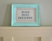 "Vintage Aqua Framed ""Make Mine Country"" Embroidery"