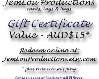 Gift Certificate 15 Australian Dollars - JemLou Productions, cards, tags and bags