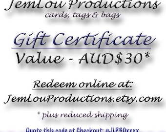 Gift Certificate 30 Australian Dollars - JemLou Productions, cards, tags and bags