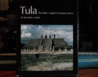 ANCIENT MEXICO, First American Edition. 'Tula: The Totlec Capital of Ancient Mexico,' Richard A. Diehl, 1983 HC w/color illus&photos