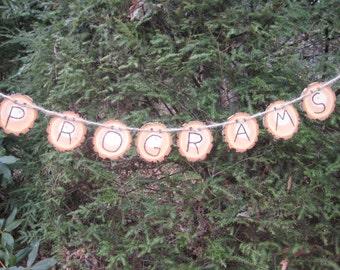 Programs Banner, Rustic Wedding, Log Slice Banner, Wood Slice Banner, Programs Sign, Tree Sign, Your Divine Affair
