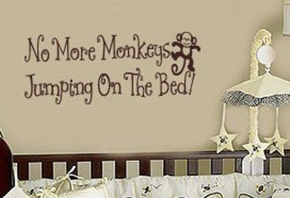 No More Monkeys Jumping on the Bed - Nursery Decals - Vinyl Wall lettering and monkey Decal _ Large Size and color options