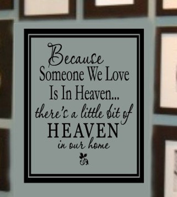 Because Someone We Love is in Heaven  vinyl wall lettering decal