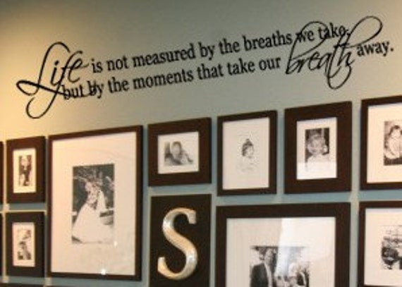 Life is not measured by the breaths we take 40wx6H FAMILY  vinyl wall lettering decal