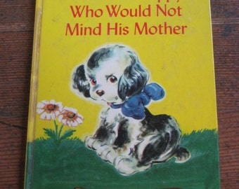 Vintage Children's Book - The Puppy Who Would Not Mind His Mother And Other Stories (1949 Wonder Book)