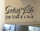 Laundry Room Decal Sorting Out Life One Load at a Time Laundry Room Decor Wall Decals Signs Decorations Sticker Removable Vinyl Lettering
