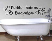 Bubbles Bubbles Everywhere - Bathroom Wall Quote Decal