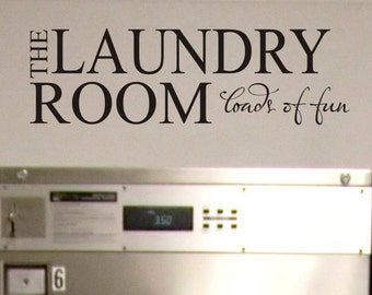 Laundry Room Wall Decal Quote The Laundry Room Loads of Fun Laundry Room Wall Sticker Quote Laundry Vinyl Lettering Removable Wall Decor