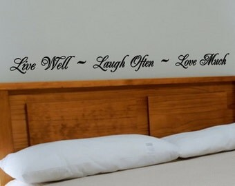 Wall Quote Sticker Decal Live Well Laugh Often Love Much