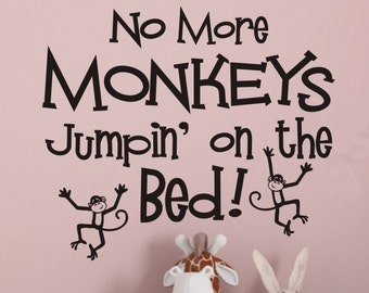 Kids Room Wall Decal No More Monkeys Jumpin on the Bed Wall Decal Kids Bedroom Boys Room Girls Room Vinyl Lettering Removable Decorations