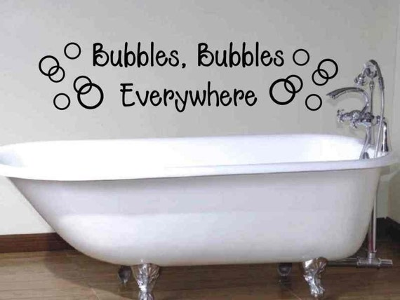 bubbles bubbles everywhere bathroom wall quote decal