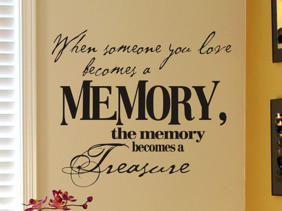 Photo Wall Quote Decal When Someone You Love Becomes A Memory