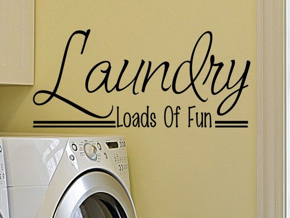 Laundry room wall sticker quote laundry loads of fun laundry - Laundry room wall decor ...