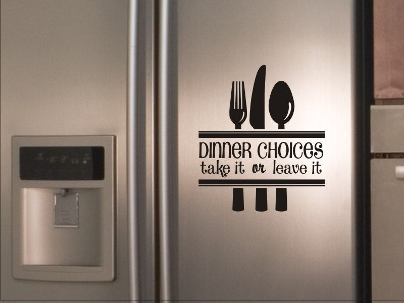 Kitchen decal dinner choices take it or leave it with for Kitchen design quotation