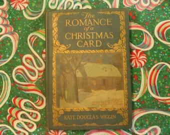 SALE The Romance of a Christmas Card by Kate Douglas Smith Wiggin 1918