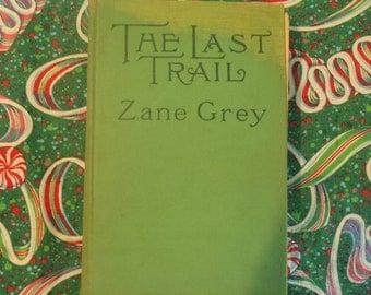 The Last Trail by Zane Grey 1909 Grosset & Dunlap
