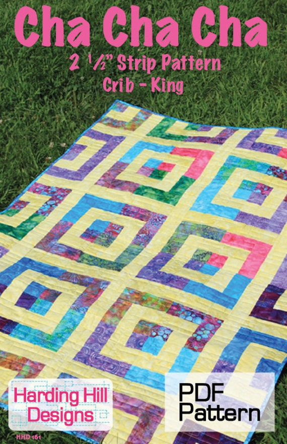 Cha Cha Cha 2-1/2 Strip Quilt Pattern Multiple Sizes