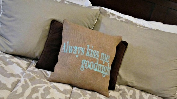 Sweet Burlap Accent Pillow : Always Kiss Me Goodnight
