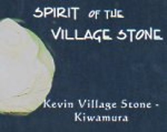"Kevin Village Stone: ""Spirit of the Village Stone"""