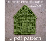 NINETEEN HUNDRED HOUSE (a knitted dishcloth pattern) Instant Download