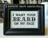 PATTERN - I Want Your Beard On My Face - cross stitch