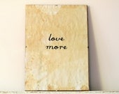 Wall Decor, Poster, Sign - Love More