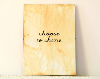 Wall Decor, Poster, Sign - Choose to shine
