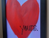 Yours - 9x12 Framed Valentine's Day Acrylic Painting