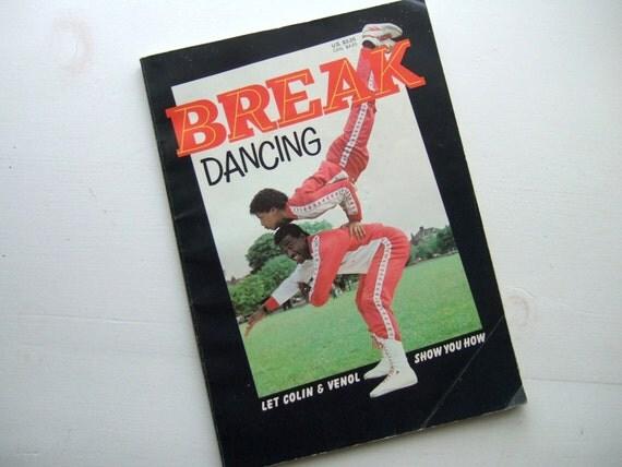 Break Dancing Let Colin & Venol Show You How - Vintage Book
