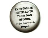 Your opinion is just stupid button by tBRWD