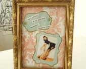 I Don't Pretend To Be An Ordinary Housewife - Original 5x7 Framed Art
