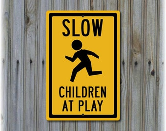 "Slow Children At Play Sign  (12"" x 8"")"