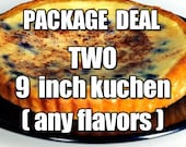 German Kuchen Package - TWO 9 inch Kuchen (Any Flavor)