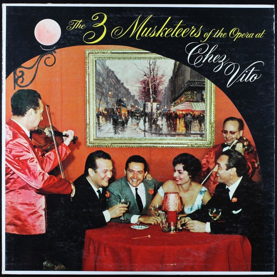 The 3 Musketeers at the Opera at Chez Vito   vintage record