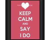 Keep Calm and Say I Do 8 x 10 Print for Wedding by Memories in a Snap